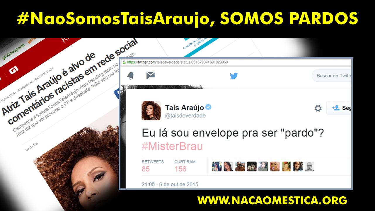 #NaoSomosTaisAraujo, SOMOS PARDOS